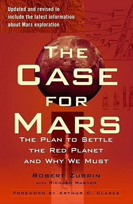 Image for The Case for Mars: The Plan to Settle the Red Planet and Why We Must