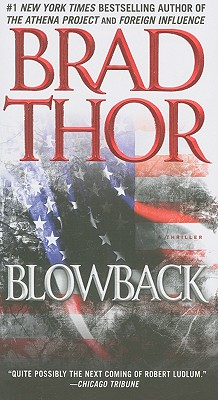 Blowback: A Thriller (The Scot Harvath Series), Thor, Brad