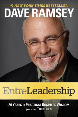 ENTRELEADERSHIP  20 Years of Practical Business Wisdom from the Trenches, Ramsey, Dave