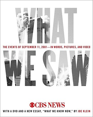 Image for WHAT WE SAW THE EVENTS OF SEPTEMBER 11, 2001 IN WORDS, PICTURES & VIDEO