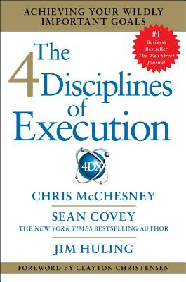 Image for The 4 Disciplines of Execution: Achieving Your Wildly Important Goals
