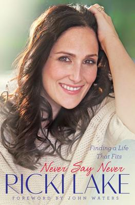 Image for Never Say Never: Finding a Life That Fits