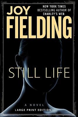 Still Life: A Novel, Fielding, Joy
