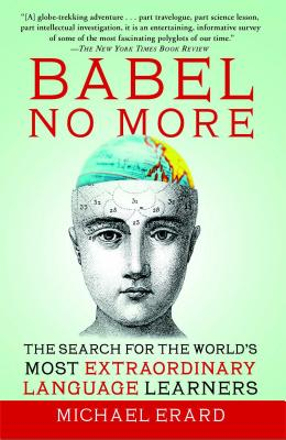Image for Babel No More: The Search for the World's Most Extraordinary Language Learners