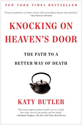 Image for Knocking on Heaven's Door: The Path to a Better Way of Death
