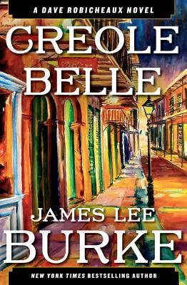 Creole Belle: A Dave Robicheaux Novel, James Lee Burke