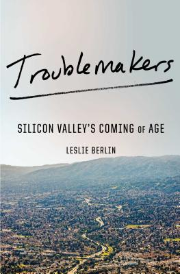 Image for Troublemakers: Silicon Valley's Coming Of Age