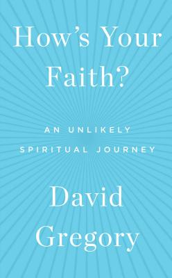 Image for How's Your Faith?: An Unlikely Spiritual Journey