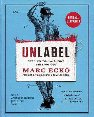 Unlabel: Selling You Without Selling Out, Ecko, Marc