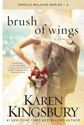 Image for Brush of Wings: A Novel (3) (Angels Walking)