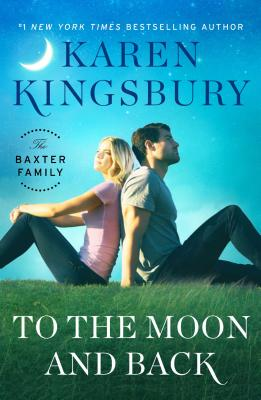 Image for To the Moon and Back: A Novel (The Baxter Family)