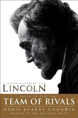 "Team of Rivals: The Political Genius of Abraham Lincoln, ""Goodwin, Doris Kearns"""
