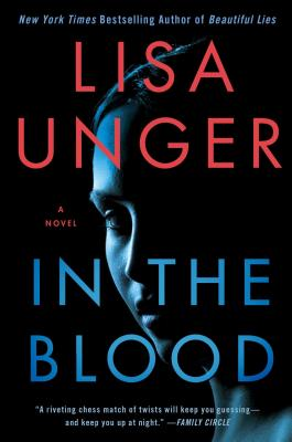 In the Blood: A Novel, Unger, Lisa