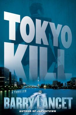 Image for Tokyo Kill A Thriller