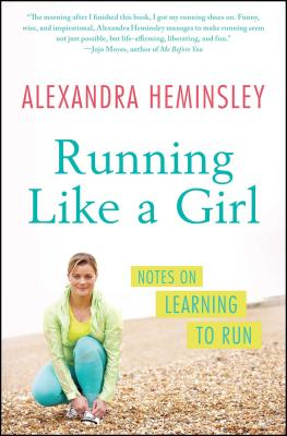 Image for Running Like a Girl: Notes on Learning to Run