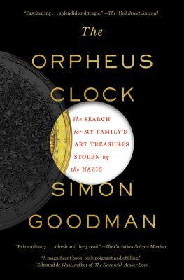 Image for The Orpheus Clock: The Search for My Family's Art Treasures Stolen by the Nazis