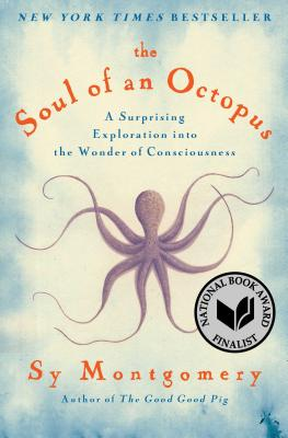 Image for The Soul of an Octopus: A Surprising Exploration into the Wonder of Consciousness
