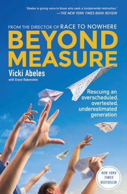 Image for Beyond Measure: Rescuing an Overscheduled, Overtested, Underestimated Generation