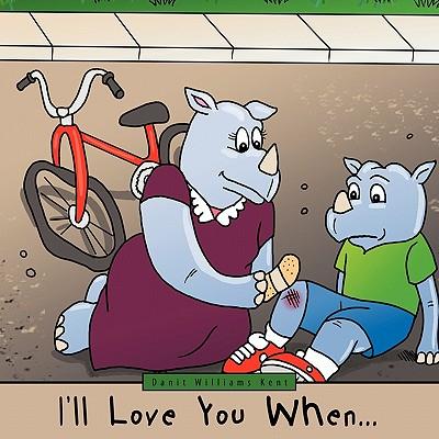 I'll Love You When..., Kent, Danit Williams