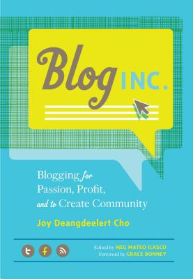 Image for Blog, Inc.: Blogging for Passion, Profit, and to Create Community