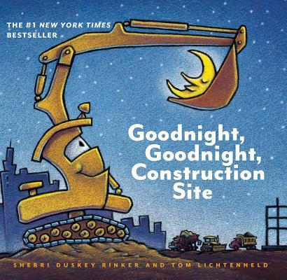 Goodnight, Goodnight, Construction Site, Sherri Duskey Rinker