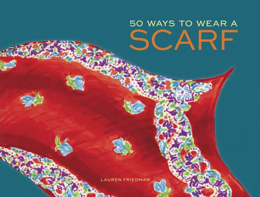 Image for 50 WAYS TO WEAR A SCARF