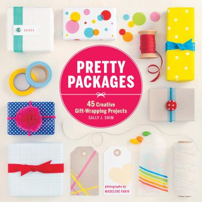 Image for Pretty Packages: 45 Creative Gift-Wrapping Projects