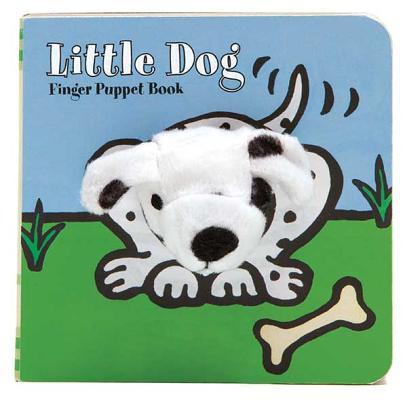 Little Dog: Finger Puppet Book (Little Finger Puppet Board Books), Chronicle Books; ImageBooks