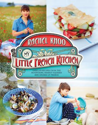 Image for My Little French Kitchen: Over 100 Recipes from the Mountains, Market Squares, and Shores of France