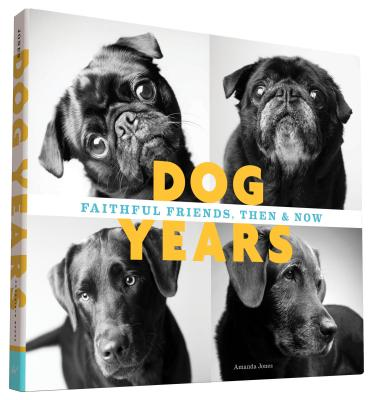 Image for Dog Years: Faithful Friends, Then & Now