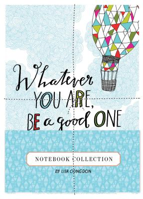 Whatever You Are, Be a Good One Notebook Collection, Congdon, Lisa