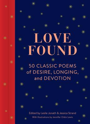 Image for LOVE FOUND: 50 CLASSIC POEMS OF DESIRE, LONGING, AND DEVOTION