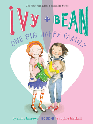 Image for Ivy and Bean One Big Happy Family (Book 11): (Funny Chapter Book for First to Fourth Grade; Best Friends Forever Book) (Ivy & Bean)