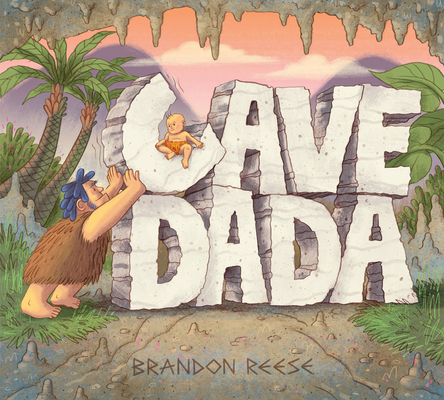 Image for Cave Dada: (Daddy and Baby Book, Dada Book, Gifts for New Dad)