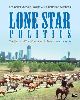 Lone Star Politics, 3rd Edition, Ken Collier (Author), Steven Galatas (Author), Julie Harrelson-Stephens (Author)