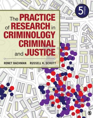 The Practice of Research in Criminology and Criminal Justice 5th Edition, Ronet D. Bachman (Author), Russell K. Schutt (Author)