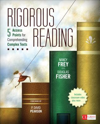 Image for Rigorous Reading: 5 Access Points for Comprehending Complex Texts (Corwin Literacy)