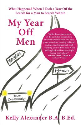 Image for My Year Off Men: What Happened When I Took a Year Off the Search for a Man to Search Within