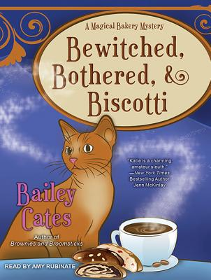 Bewitched, Bothered, and Biscotti (Magical Bakery Mystery), Cates, Bailey