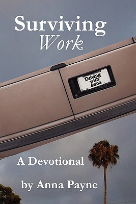 Surviving Work: A Driving with Anna Devotional, Payne, Anna K