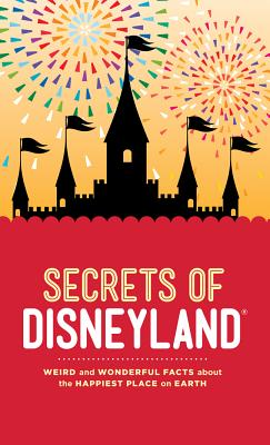 Image for Secrets of Disneyland: Weird and Wonderful Facts about the Happiest Place on Earth