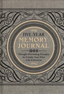 Five-Year Memory Journal: 366 Thought-Provoking Prompts to Create Your Own Life Chronicle, Sterling Publishing Co., Inc.