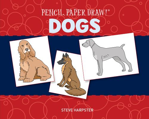 Image for Pencil, Paper, Draw!®: Dogs