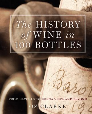 Image for The History of Wine in 100 Bottles: From Bacchus to Bordeaux and Beyond