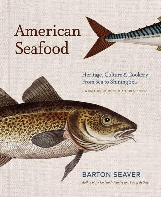 Image for American Seafood: Heritage, Culture & Cookery From Sea to Shining Sea