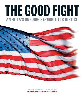 Image for The Good Fight: America's Ongoing Struggle for Justice