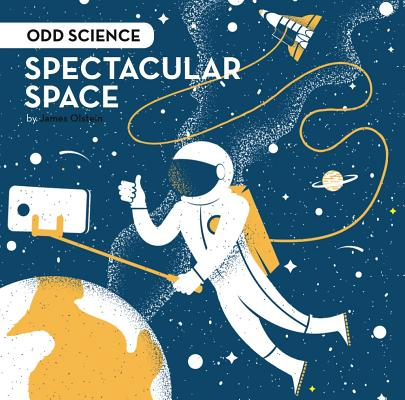 Image for Spectacular Space (Odd Science)