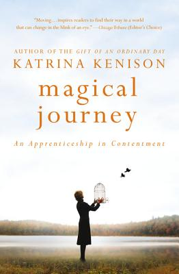Magical Journey: An Apprenticeship in Contentment, Kenison, Katrina