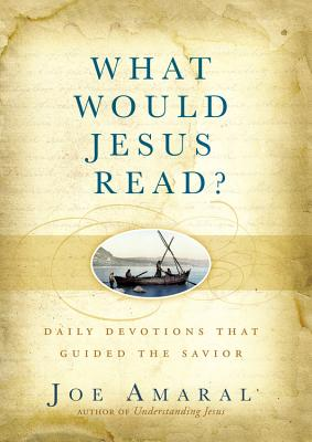 Image for What Would Jesus Read?: Daily Devotions That Guided the Savior