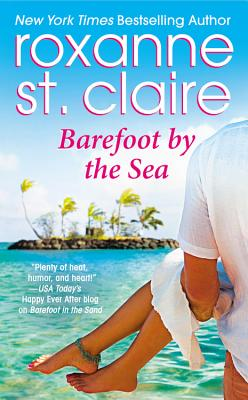 Barefoot by the Sea (Barefoot Bay), Roxanne St. Claire  (Author)